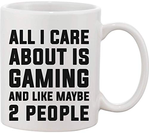 Mug en céramique avec inscription « All I Care About is Gaming and Like Maybe 2 People »