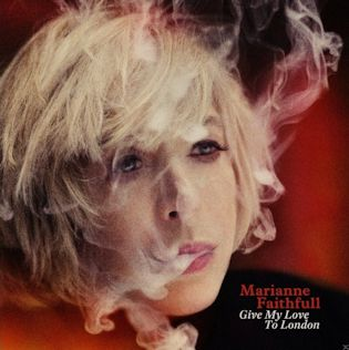 MARIANNE FAITHFULL - Give My Love to London