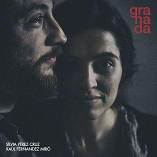Silvia Pérez Cruz y Raül Fernández Miró - granada