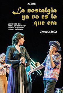 Ignacio Juliá - La nostalgia ya no es lo que era