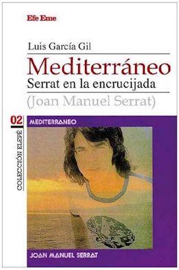 Mediterráneo, Serrat en la encrucijada