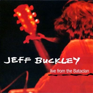Jeff Buckley - Live from the Bataclan