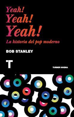 Yeah! Yeah! Yeah! La historia del pop moderno