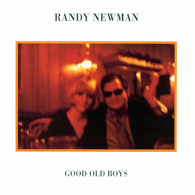 18 Randy Newman - Good Old Boys