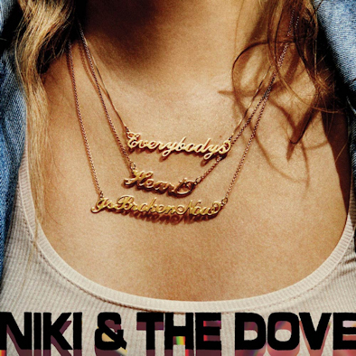 NIKI & THE DOVE - Everybody's Heart Is Broken Now