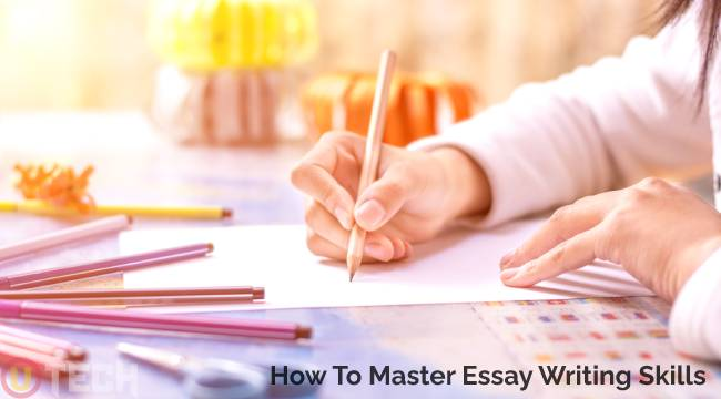 How To Master Essay Writing Skills