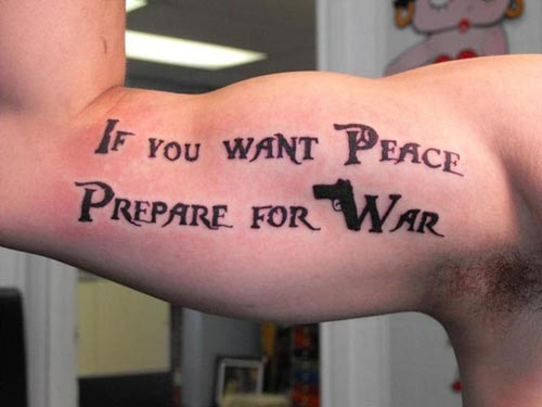 tattoo-quotes-if-you-want-peace-prepare-for-war