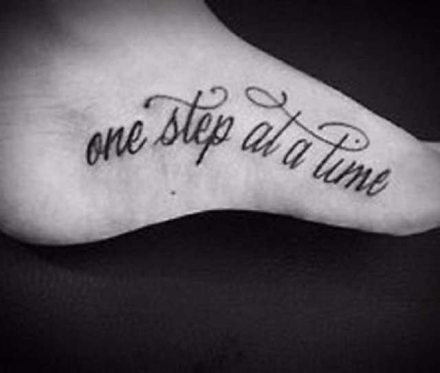 Tattoo Quotes One Step At A Time