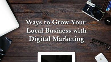Photo of Ways to Grow Your Local Business with Digital Marketing