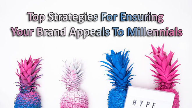 Top-Strategies-For-Ensuring-Your-Brand-Appeals-To-Millennials