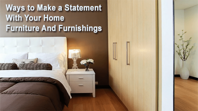 Ways-to-Make-a-Statement-With-Your-Home-Furniture-And-Furnishings