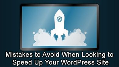 Photo of Mistakes to Avoid When Looking to Speed Up Your WordPress Site