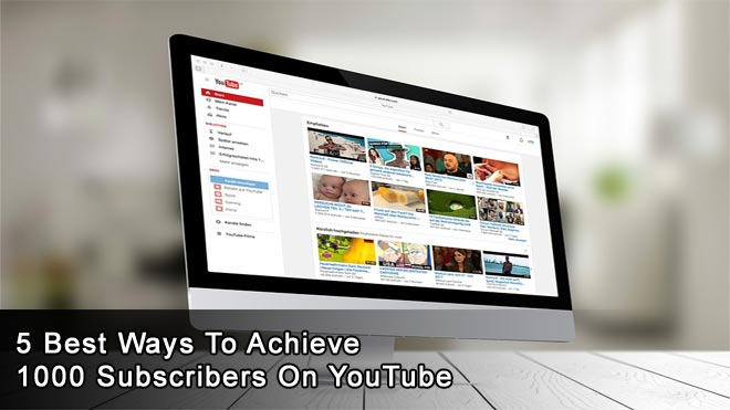 Ways-To-Achieve-1000-Subscribers-On-YouTube