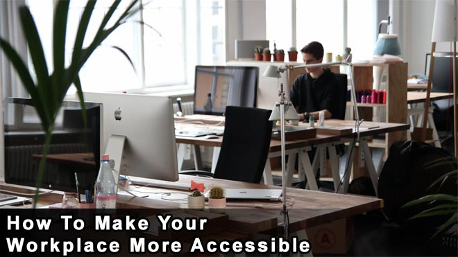 How-To-Make-Your-Workplace-More-Accessible
