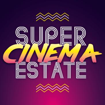 super cinema estate