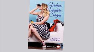 Volevo vendere i sogni, il libro di Annalisa Baldinelli @ Perugia