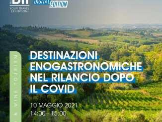 BIT 2021 Digital Edition - Destinazioni enogastronomiche nel rilancio dopo il Covid