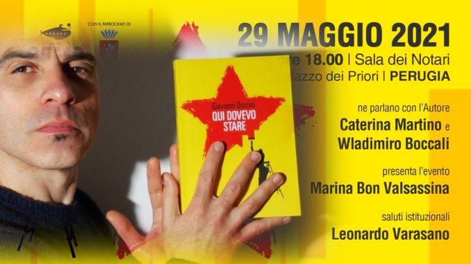 """Presentazione libro """"Qui dovevo stare"""" di Giovanni Dozzini, sala Notari 29 maggio ore 18"""