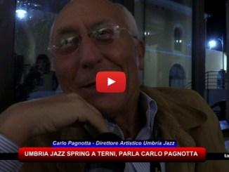Umbria Jazz Spring Terni, ecco il bilancio del festival, intervista a Carlo Pagnotta