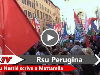 Rsu Perugina Nestlé scrive al Presidente Sergio Mattarella e Bellanova