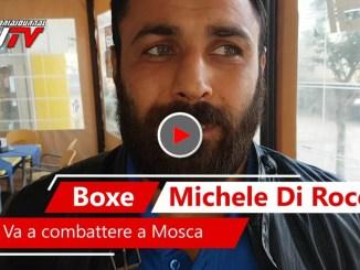Michele Di Rocco va a combattere in Russia a Mosca video intervista