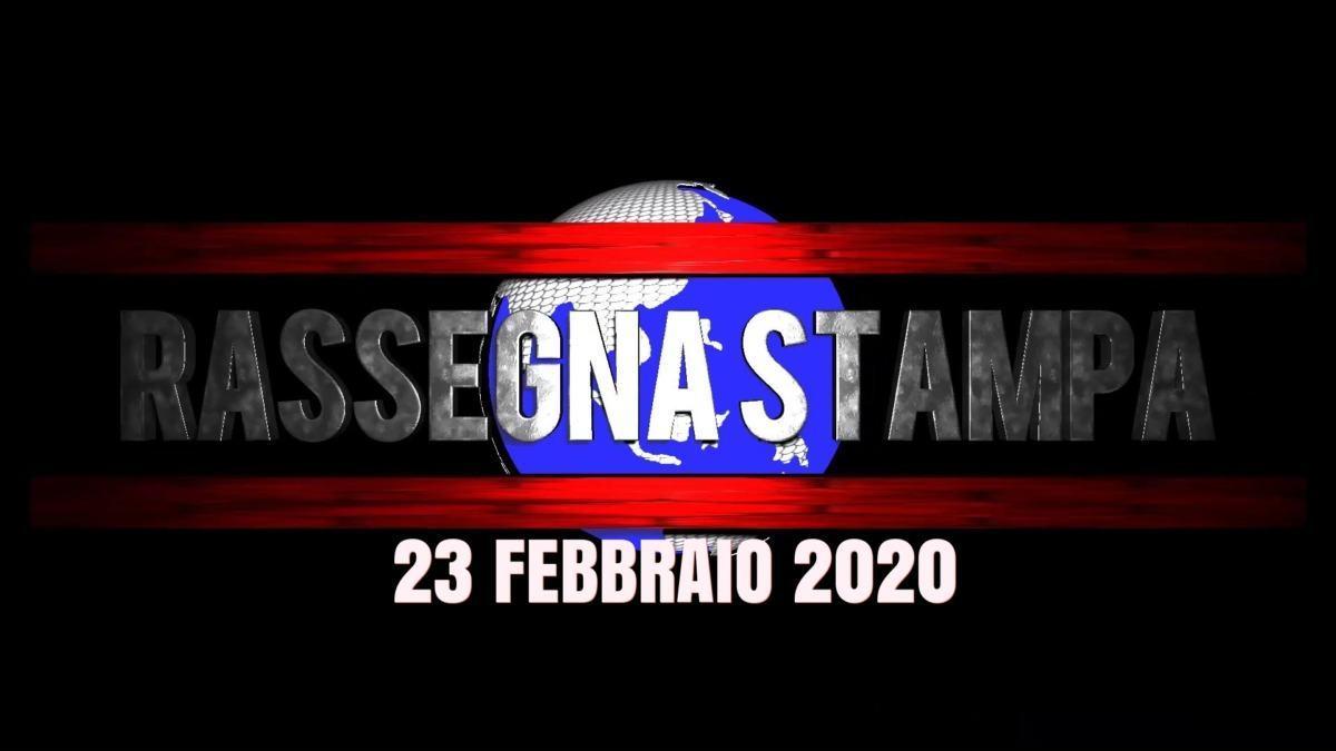 Leggi sfoglia e scarica la rassegna stampa del 23 febbraio 2020
