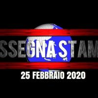 Rassegna stampa video, sfoglia e scarica, 25 febbraio 2020
