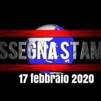 La video rassegna stampa di lunedì 17 febbraio 2020 UjTvNEWS