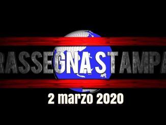 La video rassegna stampa di lunedì 2 marzo 2020 sfoglia e scarica
