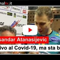 Aleksandar Atanasijevic è positivo al Covid-19, sta bene