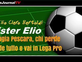 Mister Elio, Perugia Pescara, chi perde, perde tutto e va in Lega Pro
