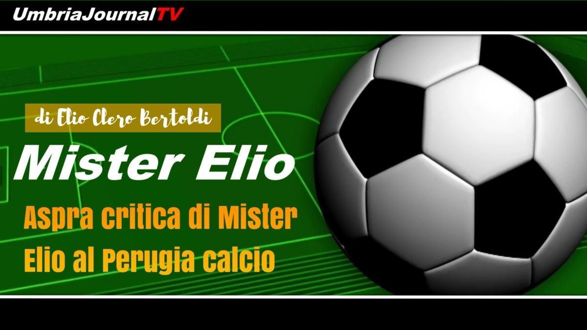 Aspra critica di Mister Elio al Perugia calcio, in campo una squadra di latta