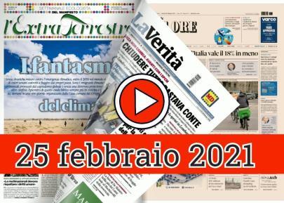 25 febbraio 2021, la video rassegna stampa dei giornali in pdf