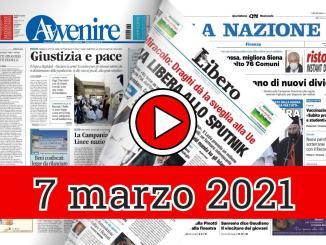 La rassegna stampa di domenica 7 marzo 2021 prime pagine in pdf