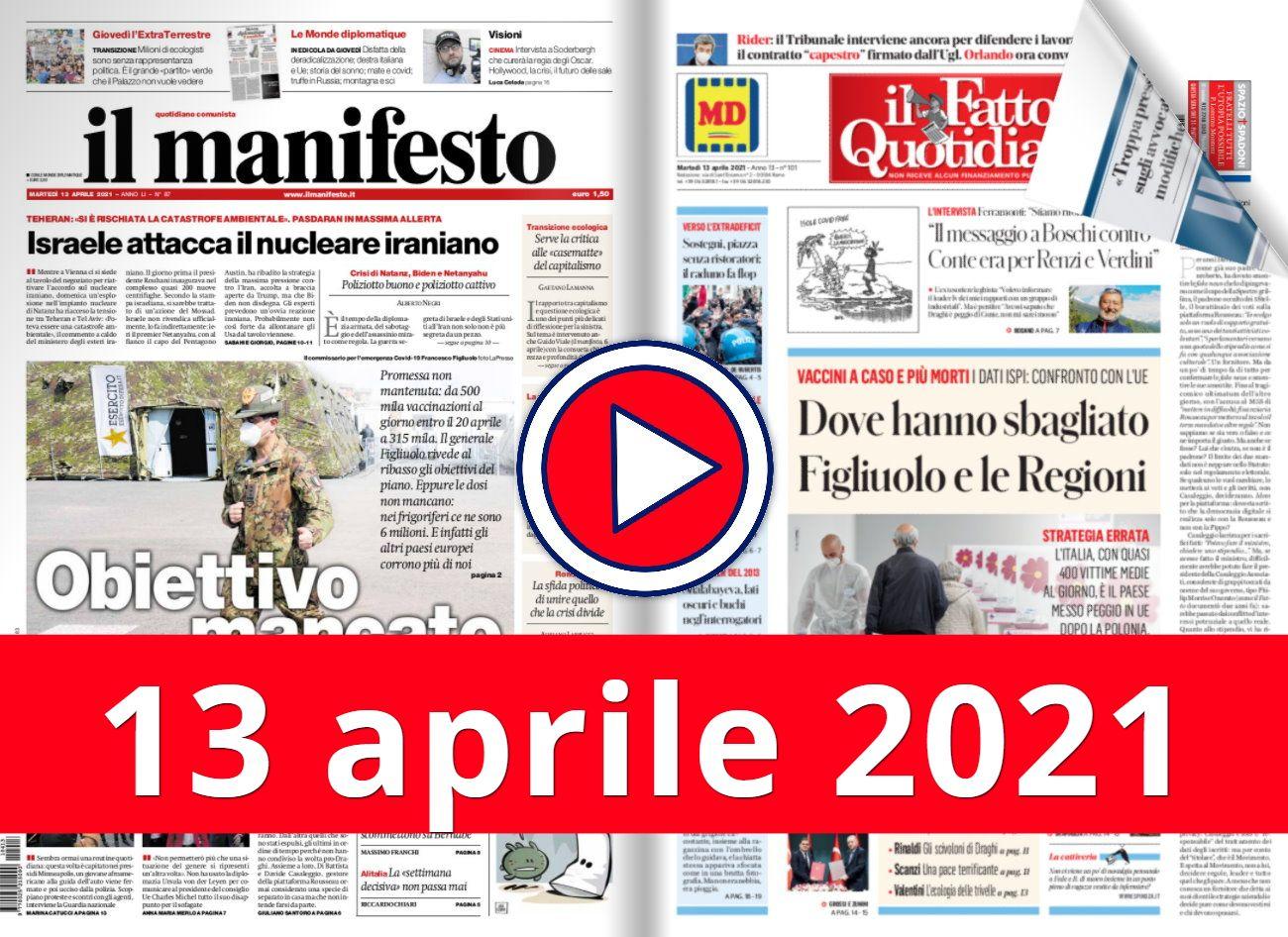 La video rassegna stampa del 13 aprile 2021 sabato, prime in pdf