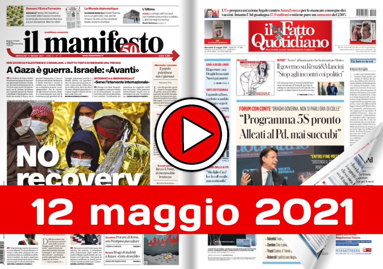 Prime pagine pdf rassegna stampa giornali 12 maggio 2021