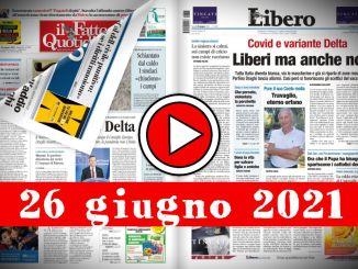 Video rassegna stampa giornali in pdf da sfogliare 26 giugno 2021