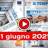 Video rassegna stampa giornali pdf prime pagine copertine 11 giugno 2021