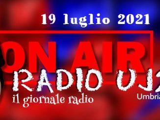 Radio UJ24 – Giornale radio del 19 luglio 2021, le notizie del giorno di Umbriajournal