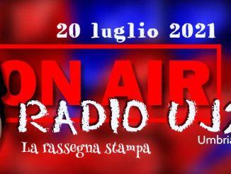 Radio Uj24 - Il giornale radio di oggi con la rassegna stampa in podcast 20 luglio 2021