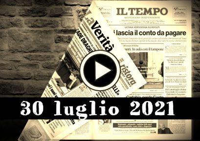 Video rassegna stampa, prime pagine giornali pdf, 30 luglio 2021