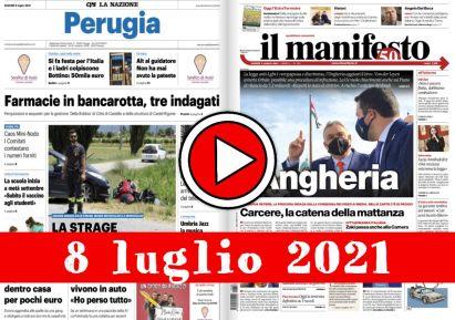 Video rassegna stampa in pdf prime di copertina giornali 8 luglio 2021