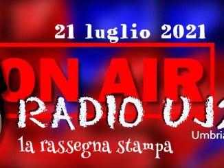 Radio Uj24 - Rassegna stampa audio 21 luglio 2021, Podcast da scaricare