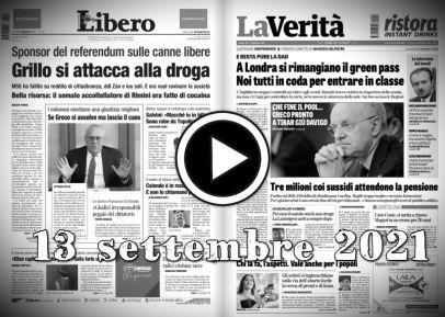 La video rassegna stampa giornali in pdf del 13 settembre 2021