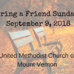 Bring a Friend Sunday – Sunday September 9th