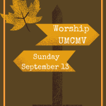 Sunday, Sept 13 Worship – In Person at Gazebo in MV or ONLINE!