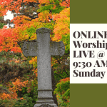 Sunday Nov 15 Online Worship LIVE @ 9:30 AM