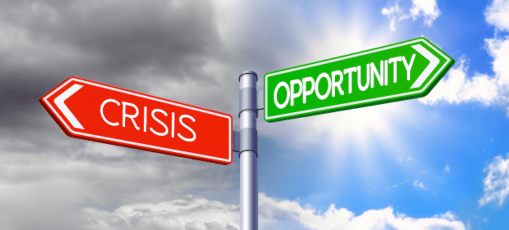 TRANSFORM THE CRISIS INTO OPPORTUNITIES