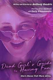 Dead Girl's Guide to Having Fun