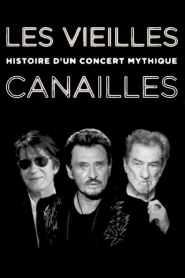 Les Vieilles Canailles – Histoire d'un concert mythique